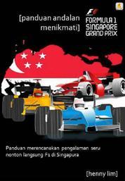 Cover Panduan Andalan Menikmati F1 Singapore oleh Henny Lim