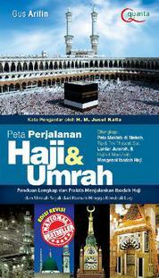 Cover Peta Perjalananan Haji dan Umrah Edisi Revisi oleh Agus Arifin