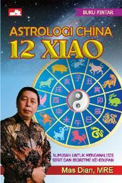 Cover Buku Pintar Astrologi China 12 Xiao oleh Mas Dian, MRE