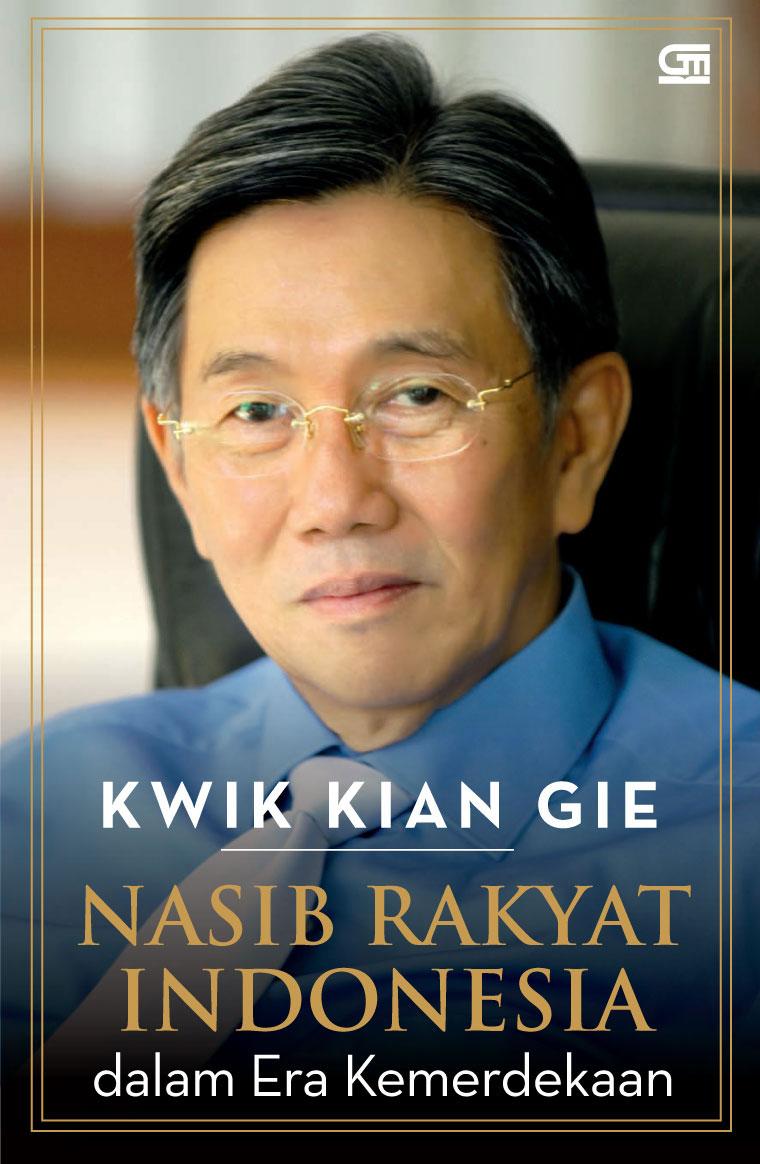 Nasib Rakyat Indonesia dalam era Kemerdekaan by Kwik Kian Gie Digital Book