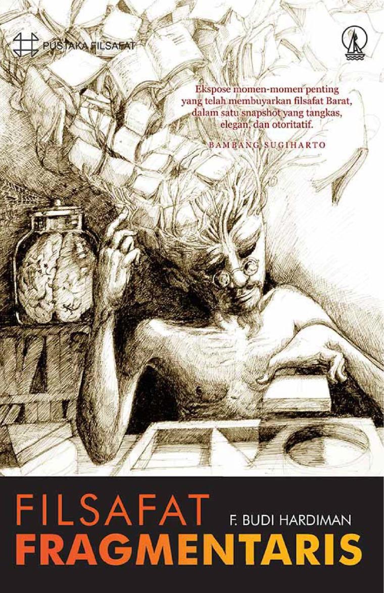 Filsafat Fragmentaris: Deskripsi, Kritik, dan Dekonstruksi by Budi Hardiman Digital Book