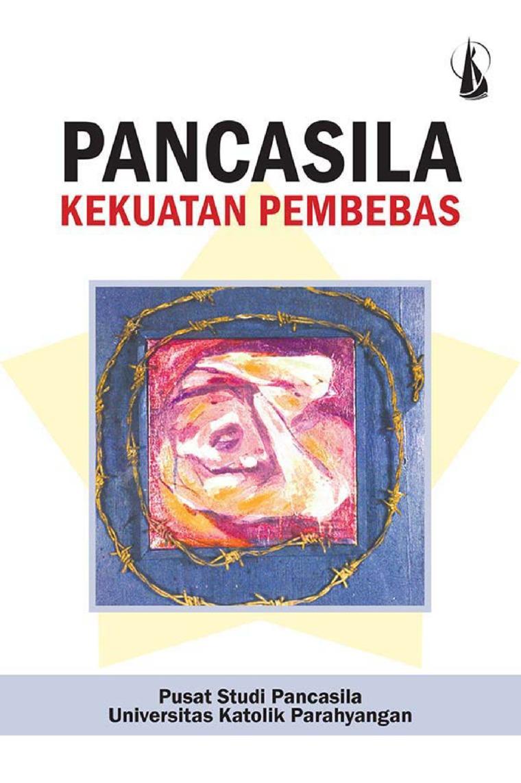Buku Digital Pancasila: Kekuatan Pembebas oleh Pusat Studi Pancasila UNPAR