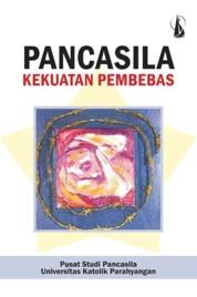 Cover Pancasila: Kekuatan Pembebas oleh Pusat Studi Pancasila UNPAR