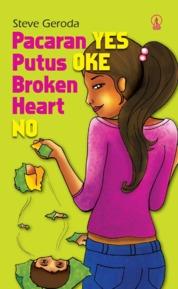 Pacaran Yes, Putus Oke, Broken Heart No by Steve Geroda Cover