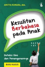 Kesulitan Berbahasa pada Anak, Deteksi Dini dan Penanganannya by Amitya Kumara Cover