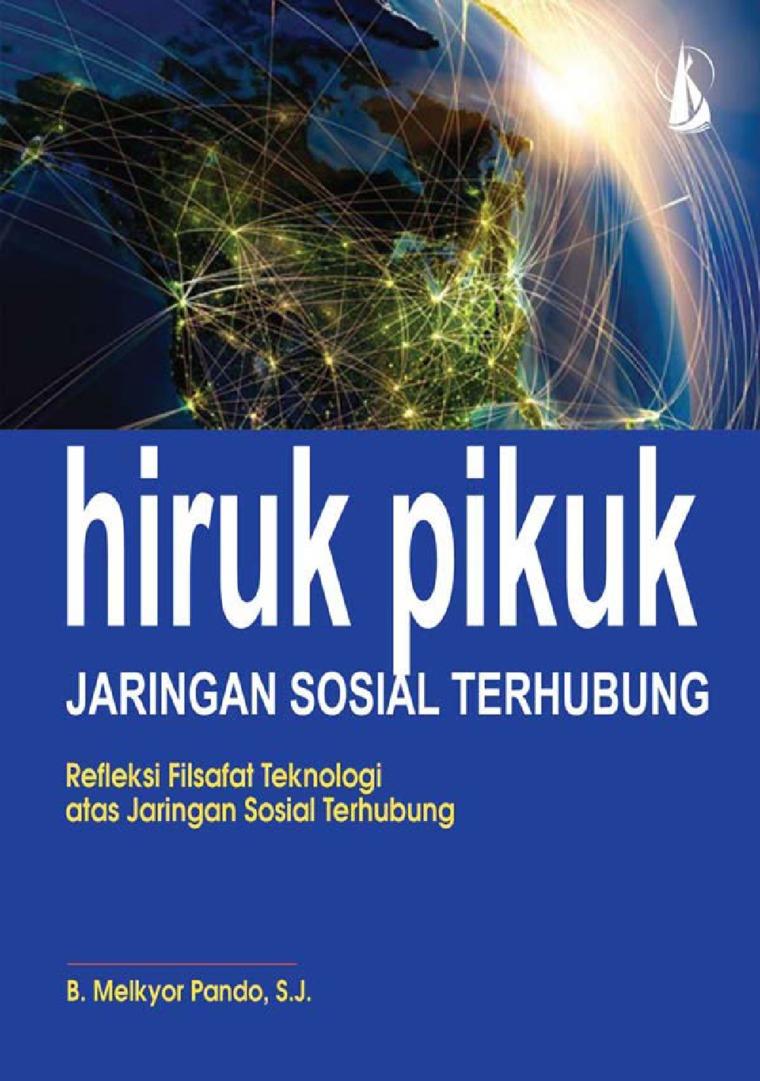 Buku Digital Hiruk Pikuk Jaringan Sosial Terhubung, Refleksi Filsafat Teknologi atas Jaringan Sosial Terhubung oleh B. Melkyor Pando, S.J.