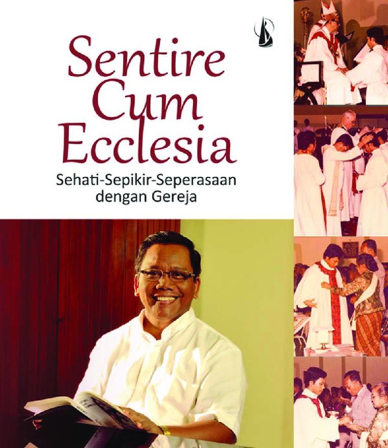 Sentire Cum Ecclesia, Sehati-Sepikir-Seperasaan dengan Gereja by J. Kristanto Digital Book