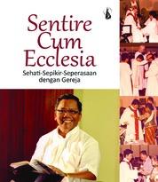 Sentire Cum Ecclesia, Sehati-Sepikir-Seperasaan dengan Gereja by J. Kristanto Cover
