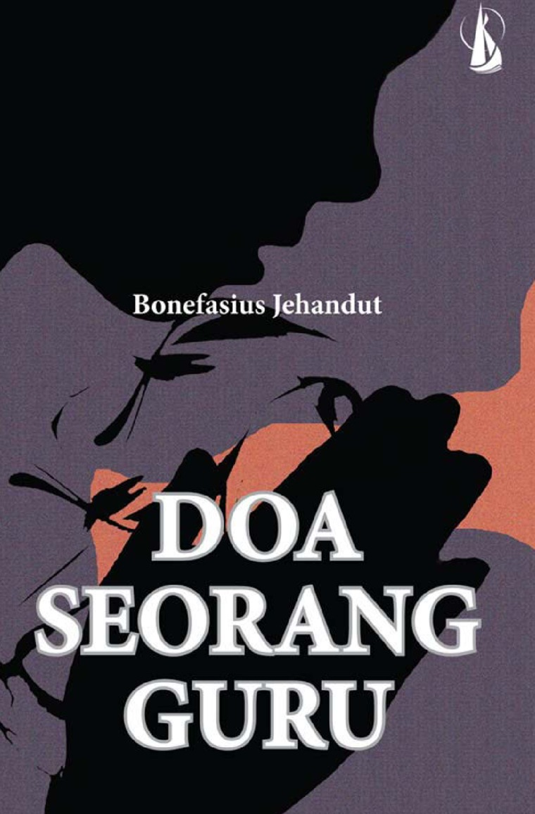 Doa Seorang Guru by Bonefasius Jehandut Digital Book