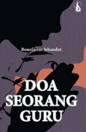 Doa Seorang Guru by Bonefasius Jehandut Cover