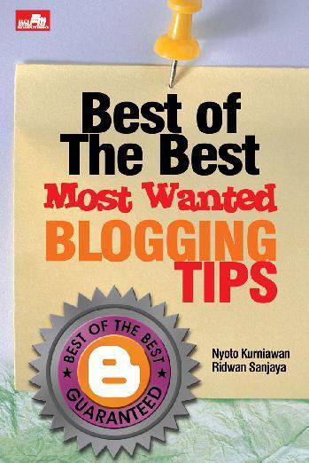 Buku Digital Best of the Best Most Wanted Blogging Tips oleh Ridwan Sanjaya