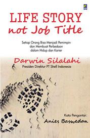 Cover Life Story Not Job Title (Cetakan ke- 4) oleh Darwin Silalahi