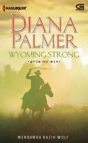 Buku Digital Wyoming Strong - Mendambakan kasih Wolf oleh Diana Palmer