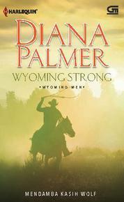 Cover Wyoming Strong - Mendambakan kasih Wolf oleh Diana Palmer