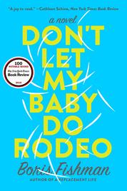 Don't Let My Baby Do Rodeo by Boris Fishman Cover