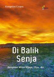 Cover Di Balik Senja oleh Josephine Widya Wijaya, Lifya dkk