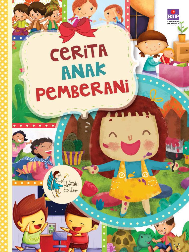 Jual Buku Cerita Anak Pemberani Oleh Watiek Ideo Gramedia Digital