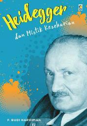 Cover Heidegger dan Mistik Keseharian oleh Budi Hardiman