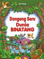 Cover Dongeng Seru Dunia Binatang oleh Kak Alang