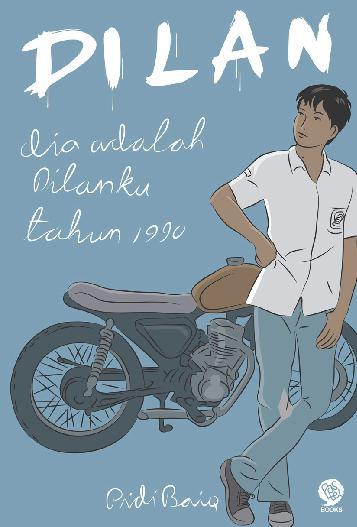 Buku Digital Dilan: Dia Adalah Dilanku Tahun 1990 oleh Pidi Baiq