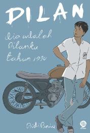 Cover Dilan: Dia Adalah Dilanku Tahun 1990 oleh Pidi Baiq