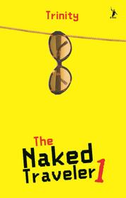 Cover The Naked Traveler 1 oleh Trinity