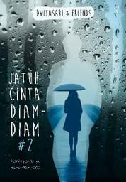 Cover Jatuh Cinta Diam-Diam 2 oleh Dwitasari & Friends