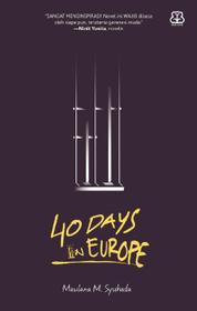 Cover 40 Days In Europe oleh Maulana M. Syuhada