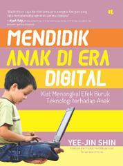 Cover Mendidik Anak di Era Digital oleh Shin Yee-Jin