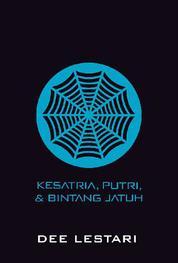 Cover SUPERNOVA: Kesatria, Putri dan Bintang Jatuh oleh Dewi 'Dee' Lestari