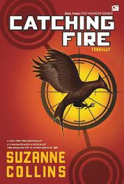 Cover Hunger Games #2: Catching Fire - Tersulut oleh