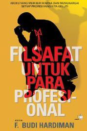 Cover FILSAFAT UNTUK PARA PROFESIONAL oleh Budi Hardiman