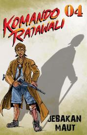 Cover Komando Rajawali 4 - Jebakan Maut oleh