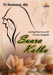 Cover Suara Kalbu oleh Tri Handayani dan Guru-Guru SD Provinsi Bengkulu