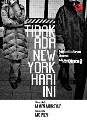 Cover Tidak Ada New York Hari Ini -Ket: Puisi & Foto Rangga Untuk Film Ada Apa Dengan Cinta? oleh