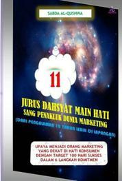 Cover 11 Jurus Dahsyat Main Hati Sang Penakluk Dunia Marketing oleh Sabda Al-Qushwa