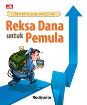 Cover Seri Panduan Investasi: Reksa Dana untuk Pemula oleh
