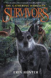 Survivors: The Gathering Darkness #2: Dead of Night by Erin Hunter Cover