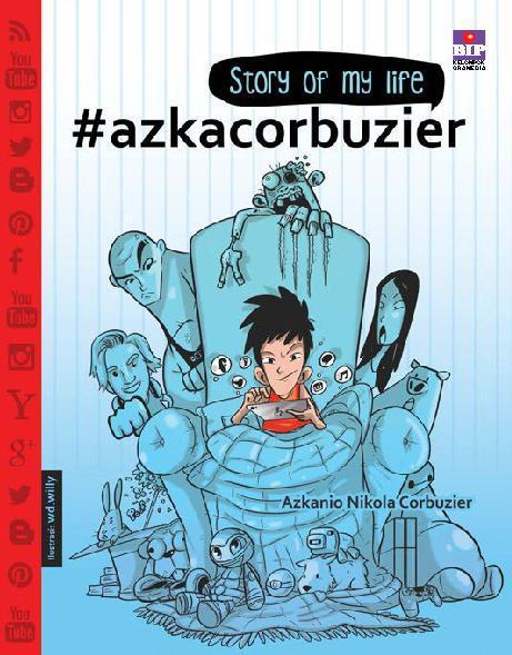 Buku Digital Story of My Life #azkacorbuzier oleh Azkanio Nikola Corbuzier