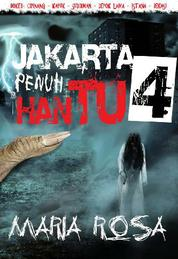 Jakarta Penuh Hantu 4 by Maria Rosa Cover