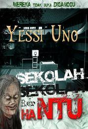 Sekolah Sekolah Berhantu by Yessi Uno Cover