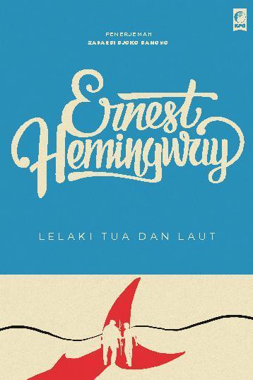 Buku Digital Seri Sastra Dunia: Lelaki Tua dan Laut oleh Ernest Hemingway