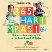 Cover 365 HARI MP ASI PLUS - MAKANAN PENDAMPING ASI UNTUK ANAK USIA 6 - 18 BULAN (EDISI REVISI) oleh