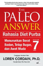 Cover PALEO ANSWER,THE - RAHASIA DIET PURBA oleh