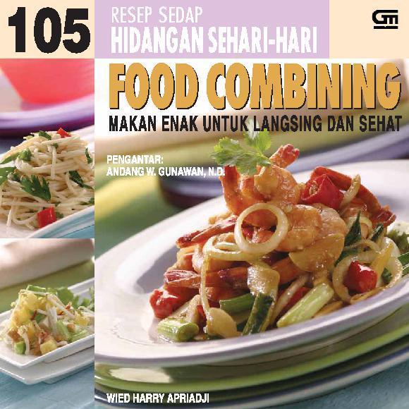 Food Combining  Resep Sedap Masakan Sehari Hari By Wied Harry Apriadji Digital Book