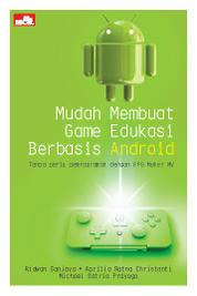 Cover Mudah Membuat Game Edukasi Berbasis Android oleh Ridwan Sanjaya dkk