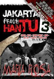 Jakarta Penuh Hantu 3 by Maria Rosa Cover