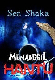 Memanggil Hantu by Sen Shaka Cover