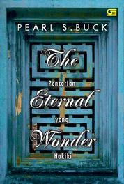 The Eternal Wonder - Pencarian Yang Hakiki by Pearl S. Buck Cover