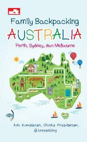 Cover Family Backpacking Australia: Perth, Sydney, Melbourne oleh